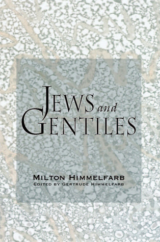 Jews & Gentiles  by  Gertrude Himmelfarb