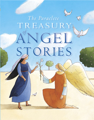 The Paraclete Treasury of Angel Stories  by  Mary Joslin