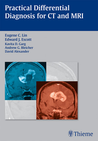Practical Differential Diagnosis for CT and MRI Eugene C. Lin