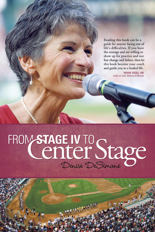 From Stage IV to Center Stage Denise DeSimone