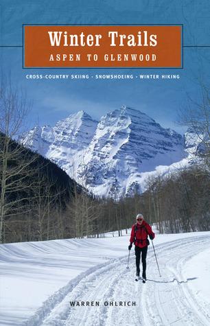 Winter Trails: Aspen to Glenwood, 2nd Warren Ohlrich