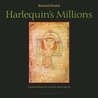Harlequin's Millions: A Novel