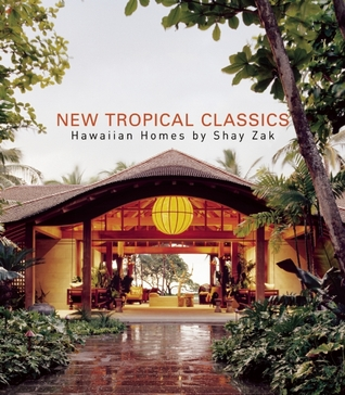 New Tropical Classics: Hawaiian Homes Shay Zak by Erika Heet