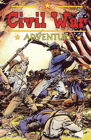 Civil War Adventures #2.1: Real Stories of the War that divided America Chuck Dixon