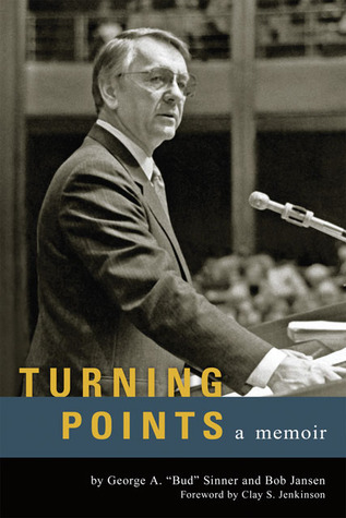 Turning Points: A Memoir  by  George A. Sinner