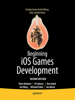 Beginning IOS Games Development Peter Bakhirev
