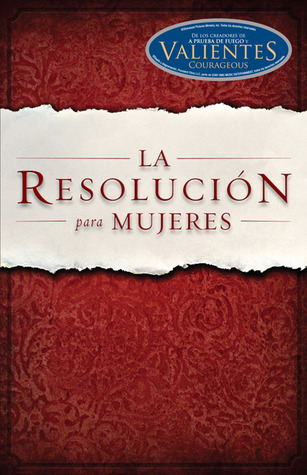 La Resolución para Mujeres (2011) by Priscilla Shirer