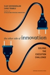 The Other Side of Innovation: Solving the Execution Challenge