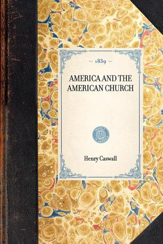 America and the American Church  by  Henry Caswall