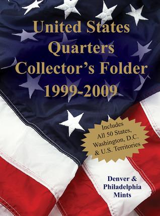 United States Quarters Collectors Folder 1999-2009: Denver & Philadelphia Mints Sterling Publishing