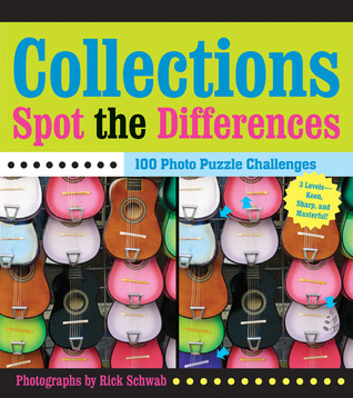 Collections Spot the Differences: 100 Photo Puzzle Challenges Rick Schwab