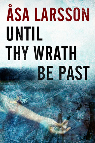Book Review: Until Thy Wrath Be Past by Åsa Larsson