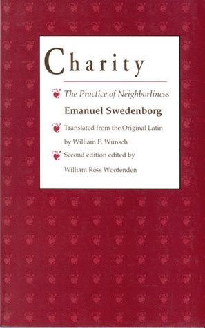 Charity: The Practice of Neighborliness  by  Emanuel Swedenborg
