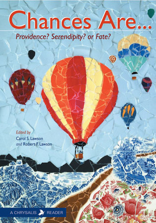 Chances Are...: Providence? Serendipity? or Fate?  by  Carol S. Lawson