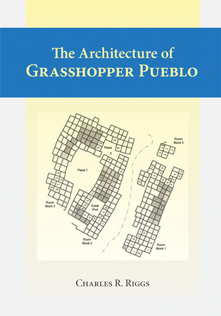 Architecture Of Grasshopper Pueblo, The Charles Riggs