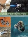 Soldering Made Simple by Joe Silvera