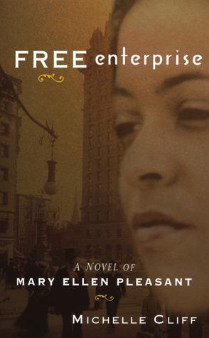 Free Enterprise: A Novel of Mary Ellen Pleasant