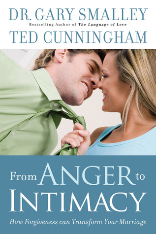From Anger To Intimacy How Forgiveness Can Transform Your