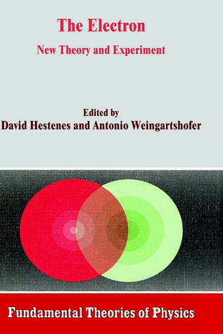 The Electron: New Theory and Experiment  by  A. Weingartshofer