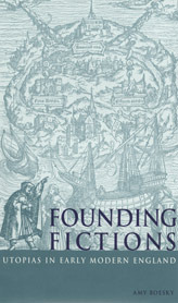 Founding Fictions: Utopias in Early Modern England  by  Amy Boesky