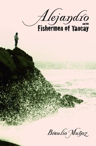 Alejandro and the Fishermen of Tancay  by  Braulio Muñoz