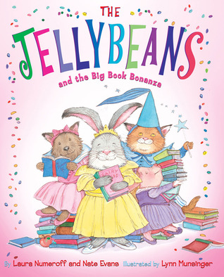The Jellybeans and the Big Book Bonanza (2010) by Laura Joffe Numeroff