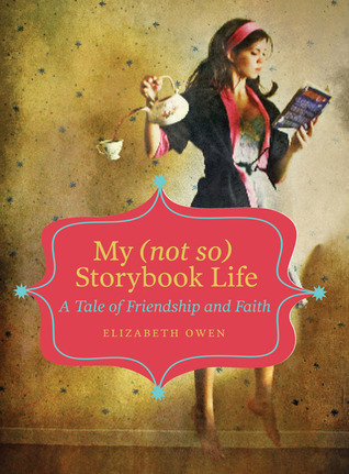 My (not so) Storybook Life: A Tale of Friendship and Faith (2011)