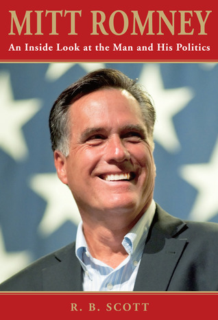 Mitt romney the heart of the quot tin man quot by ronald b scott reviews