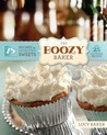 The Boozy Baker: 75 Recipes for Spirited Sweets