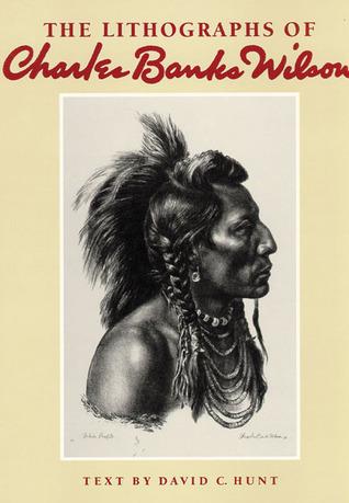 The Lithographs of Charles Banks Wilson David C. Hunt