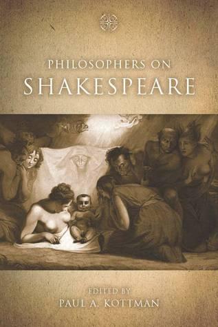 Philosophers on Shakespeare  by  Paul Kottman
