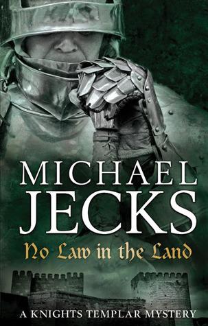 No Law in the Land (Knights Templar, #27)  - Michael Jecks