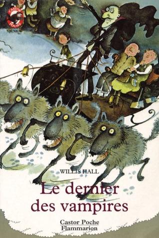 Le Dernier Des Vampires  by  Willis Hall