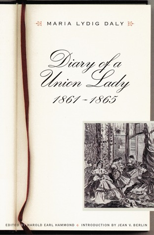 Diary of a Union Lady, 1861-1865  by  Maria Lydig Daly