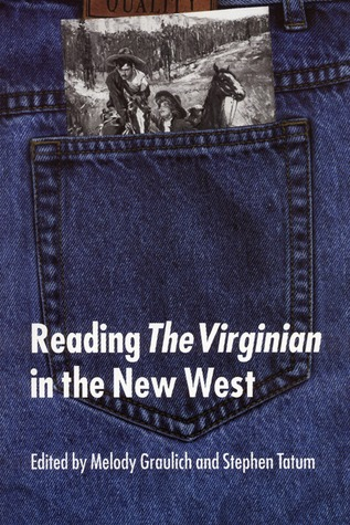 Reading The Virginian in the New West Melody Graulich