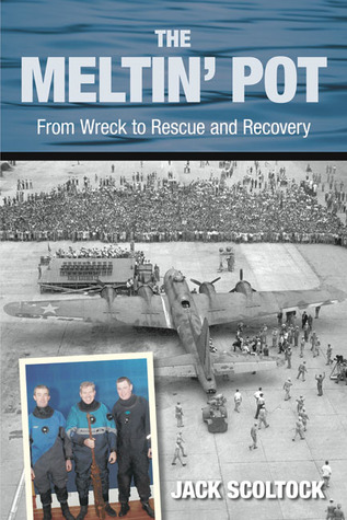The Meltin Pot: From Wreck to Rescue and Recovery Jack Scoltock