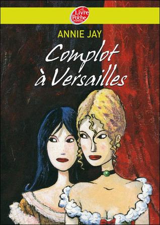 Complot à Versailles (Complot à Versailles, #1)