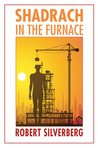 Shadrach in the Furnace (Frontiers of Imagination)