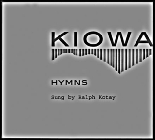 Kiowa Hymns (2 CDs and booklet)  by  Ralph Kotay