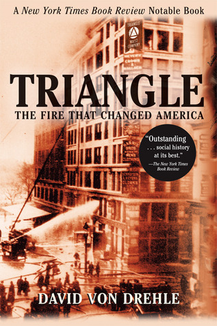 Triangle: The Fire That Changed America by David von ... Triangle Shirtwaist Fire Book