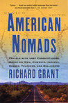 American Nomads: Travels with Lost Conquistadors, Mountain Men, Cowboys, Indians, Hoboes, Truckers, and Bullriders