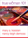 True Woman 101: Divine Design: An Eight-Week Study on Biblical Womanhood (True Woman)