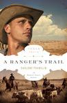 A Ranger's Trail (Texas Trails, #4)
