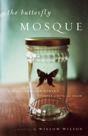 The Butterfly Mosque: A Young American Woman's Journey to Love and Islam (2010)