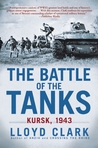 The Battle of the Tanks: Kursk, 1943