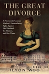 The Great Divorce: a Nineteenth-Century Mother's Extraordinary Fight Against Her Husband, the Shakers, and Her Times