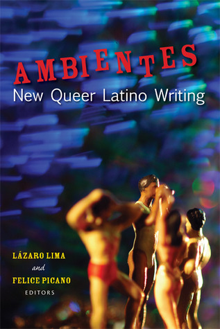 Ambientes: New Queer Latino Writing  by  Lazaro Lima