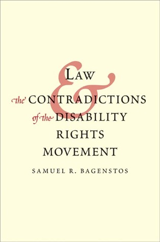 Law and the Contradictions of the Disability Rights Movement Samuel R. Bagenstos