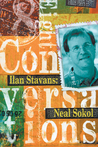 Ilan Stavans: Eight Conversations Ilan Stavans