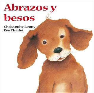 Hugs and Kisses Touch and Feel SPANISH Christophe Loupy